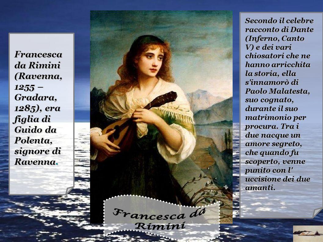 Francesca da Polenta viveva tranquilla e serena la sua fanciullezza, sperando che il padre le trovasse uno sposo gradevole e gentile.