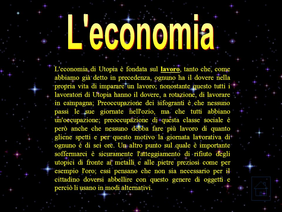 Il nucleo fondamentale Il nucleo fondamentale della società di Utopia è la famiglia, sia nel campo economico che politico.
