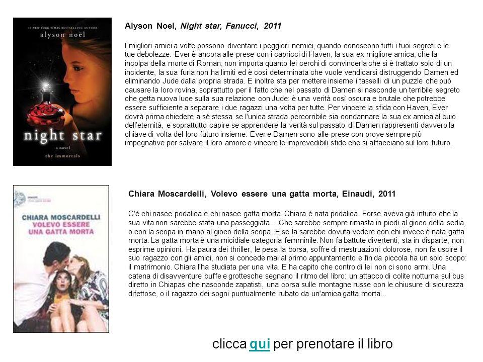 Alyson Noel, Night star, Fanucci, 2011 I migliori amici a volte possono diventare i peggiori nemici, quando conoscono tutti i tuoi segreti e le tue de