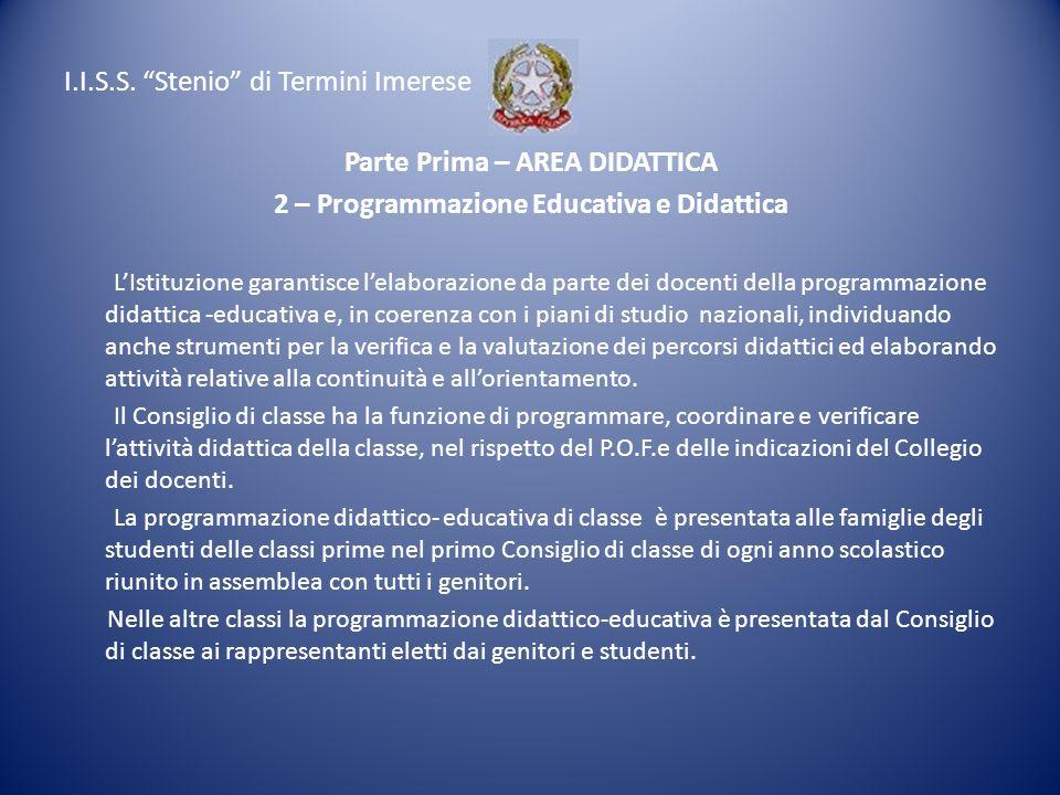 I.I.S.S. Stenio di Termini Imerese Parte Prima – AREA DIDATTICA 2 – Programmazione Educativa e Didattica LIstituzione garantisce lelaborazione da part