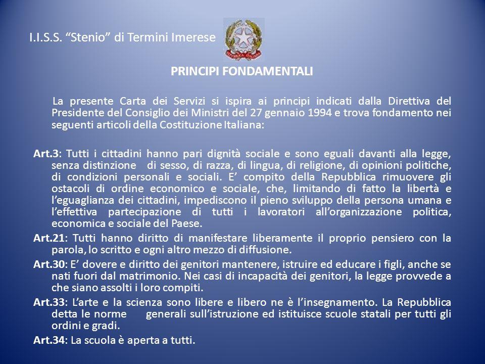 I.I.S.S. Stenio di Termini Imerese PRINCIPI FONDAMENTALI La presente Carta dei Servizi si ispira ai principi indicati dalla Direttiva del Presidente d