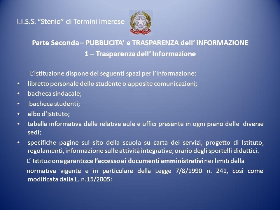 I.I.S.S. Stenio di Termini Imerese Parte Seconda – PUBBLICITA e TRASPARENZA dell INFORMAZIONE 1 – Trasparenza dell Informazione LIstituzione dispone d