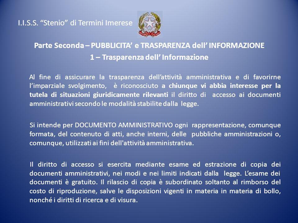 I.I.S.S. Stenio di Termini Imerese Parte Seconda – PUBBLICITA e TRASPARENZA dell INFORMAZIONE 1 – Trasparenza dell Informazione Al fine di assicurare