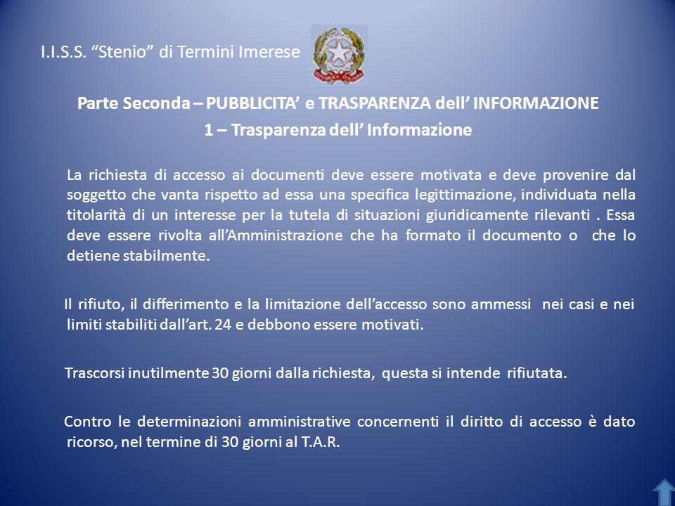 I.I.S.S. Stenio di Termini Imerese Parte Seconda – PUBBLICITA e TRASPARENZA dell INFORMAZIONE 1 – Trasparenza dell Informazione La richiesta di access