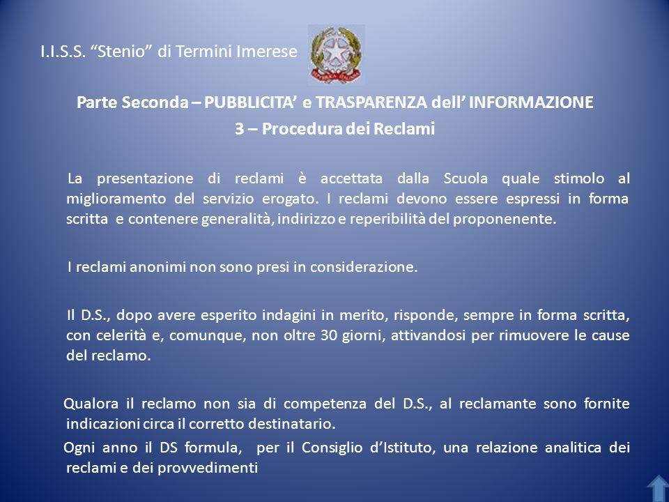 I.I.S.S. Stenio di Termini Imerese Parte Seconda – PUBBLICITA e TRASPARENZA dell INFORMAZIONE 3 – Procedura dei Reclami La presentazione di reclami è