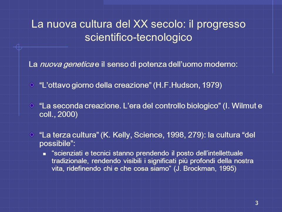 3 La nuova cultura del XX secolo: il progresso scientifico-tecnologico La nuova genetica e il senso di potenza delluomo moderno: Lottavo giorno della