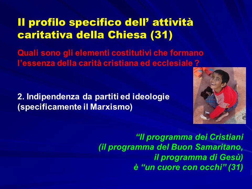 Il profilo specifico dell attività caritativa della Chiesa (31) Quali sono gli elementi costitutivi che formano lessenza della carità cristiana ed ecc