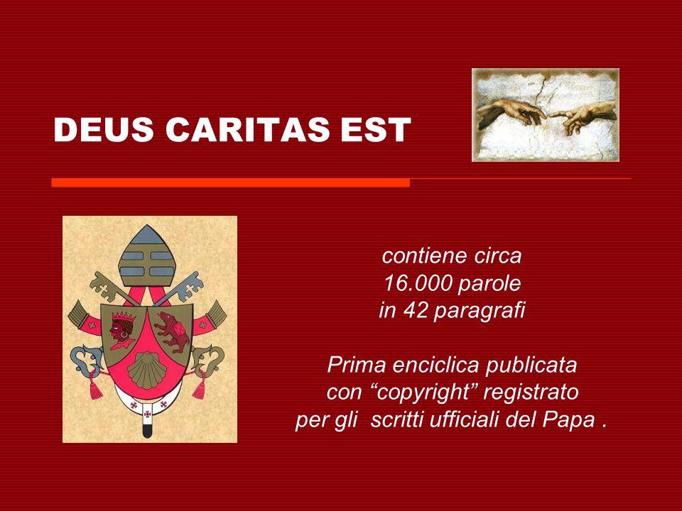 DEUS CARITAS EST INTRODUZIONE (1) PARTE I (2-18) L UNITA DELL AMORE NELLA CREAZIONE E NELLA STORIA DELLA SALVEZZA PARTE II (19-39) CARITAS – L ESERCIZIO DELLAMORE DA PARTE DELLA CHIESA QUALE COMUNITA DI AMORE CONCLUSIONE (40-42)