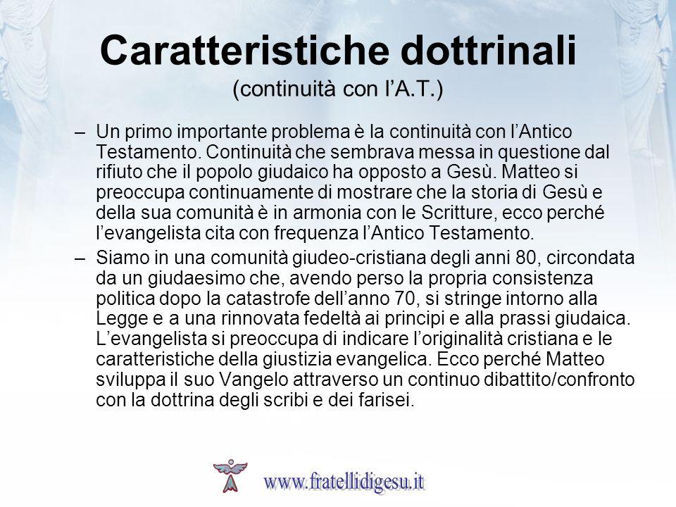 Caratteristiche dottrinali (continuità con lA.T.) –Un primo importante problema è la continuità con lAntico Testamento. Continuità che sembrava messa