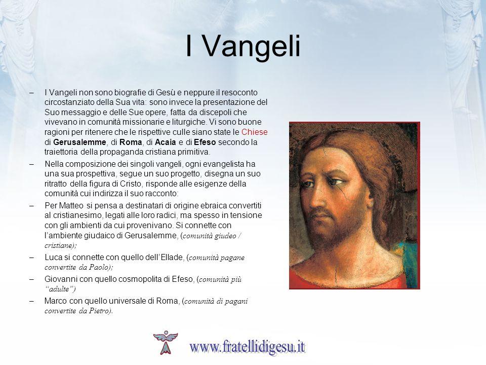 I Vangeli –I Vangeli non sono biografie di Gesù e neppure il resoconto circostanziato della Sua vita: sono invece la presentazione del Suo messaggio e
