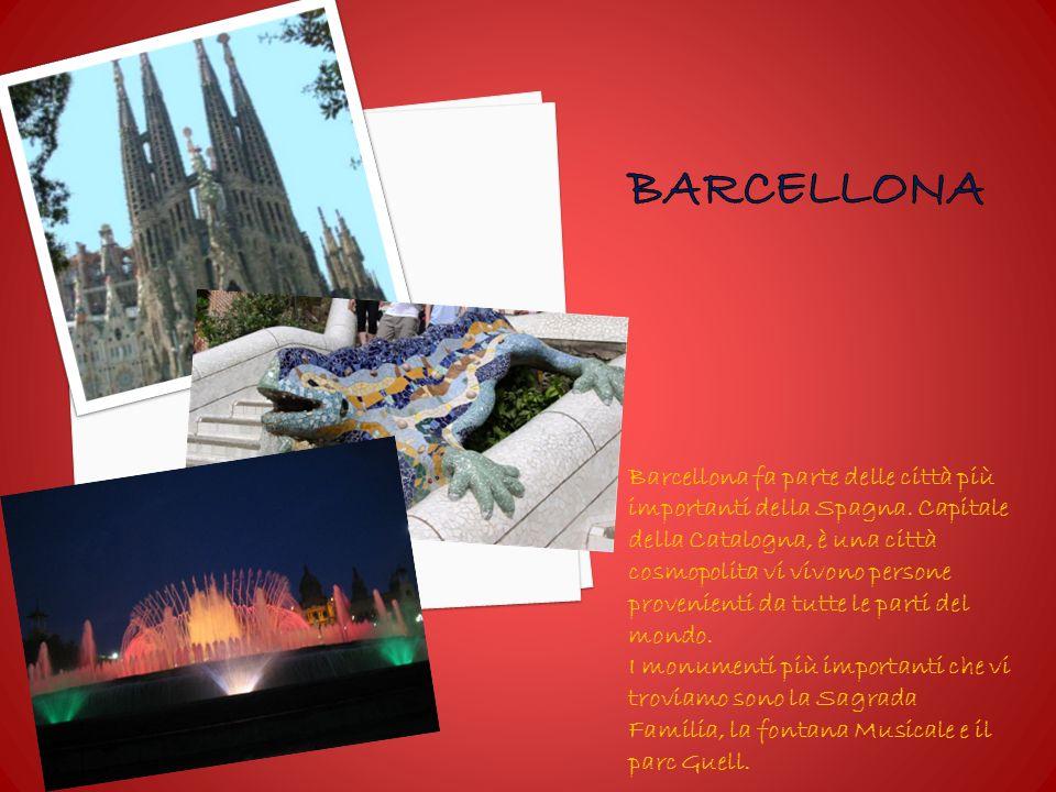 Barcellona fa parte delle città più importanti della Spagna.
