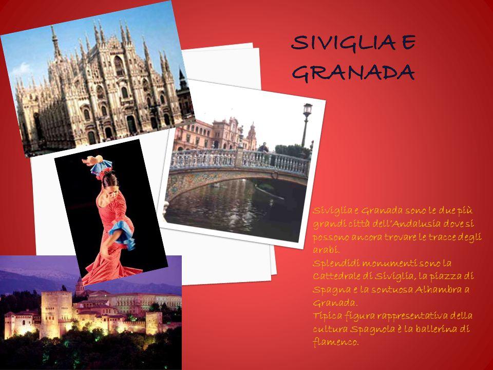Siviglia e Granada sono le due più grandi città dellAndalusia dove si possono ancora trovare le tracce degli arabi.