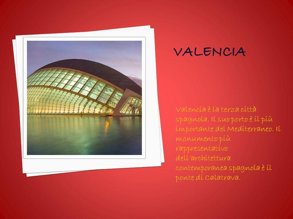 Valencia è la terza città spagnola.Il suo porto è il più importante del Mediterraneo.