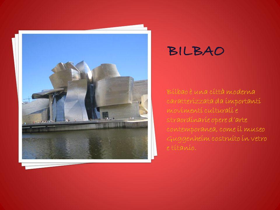 Bilbao è una città moderna caratterizzata da importanti movimenti culturali e straordinarie opere darte contemporanea, come il museo Guggenheim costruito in vetro e titanio.