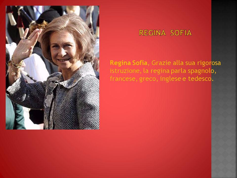 Regina Sofia, Grazie alla sua rigorosa istruzione, la regina parla spagnolo, francese, greco, inglese e tedesco.