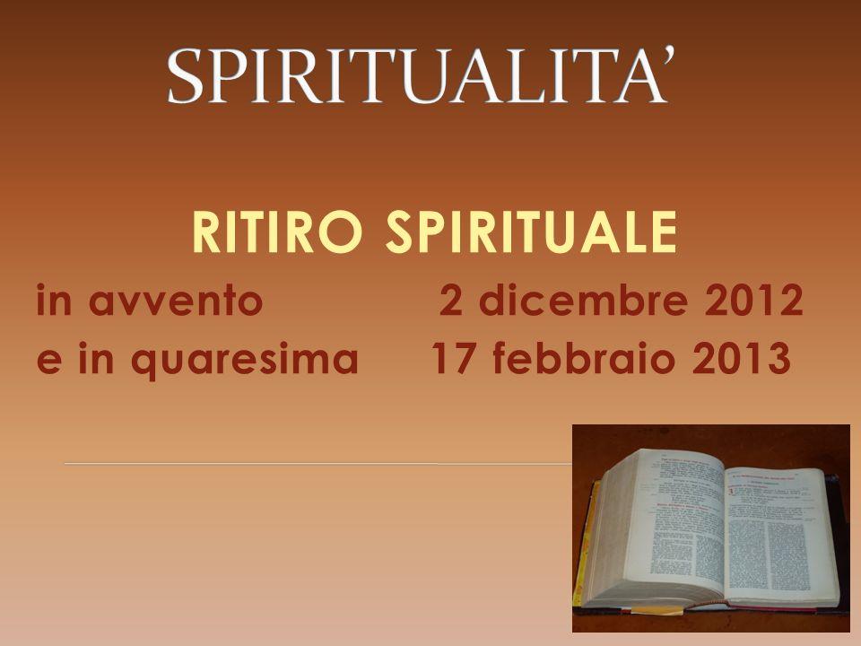 RITIRO SPIRITUALE in avvento 2 dicembre 2012 e in quaresima 17 febbraio 2013