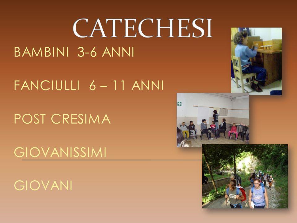 BAMBINI 3-6 ANNI FANCIULLI 6 – 11 ANNI POST CRESIMA GIOVANISSIMI GIOVANI