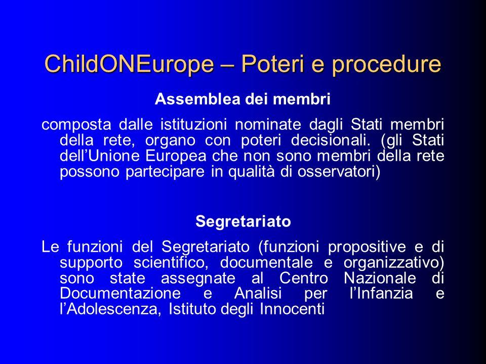 ChildONEurope – Poteri e procedure Assemblea dei membri composta dalle istituzioni nominate dagli Stati membri della rete, organo con poteri decisiona