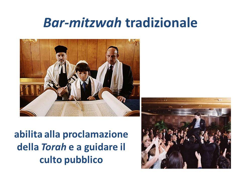 Bar-mitzwah tradizionale abilita alla proclamazione della Torah e a guidare il culto pubblico