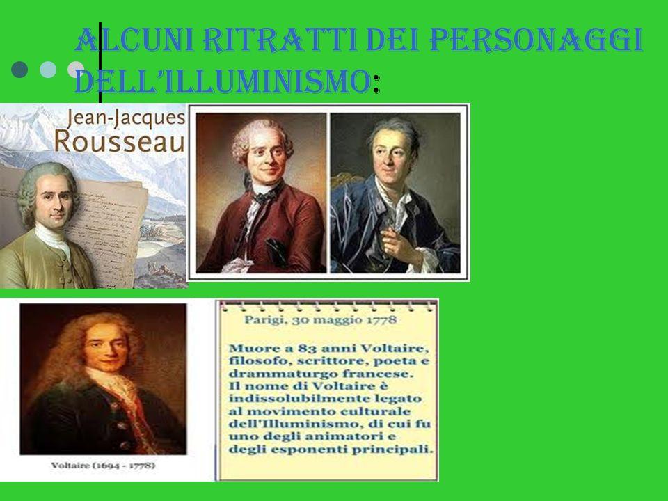 Alcuni ritratti dei personaggi dellilluminismo: