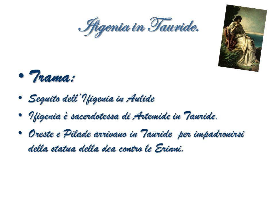 Ifigenia in Tauride.