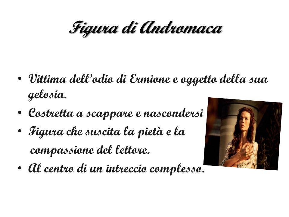 Figura di Andromaca Vittima dellodio di Ermione e oggetto della sua gelosia.