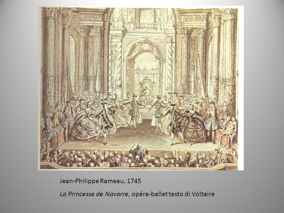 Jean-Philippe Rameau, 1745 La Princesse de Navarre, opéra-ballet testo di Voltaire
