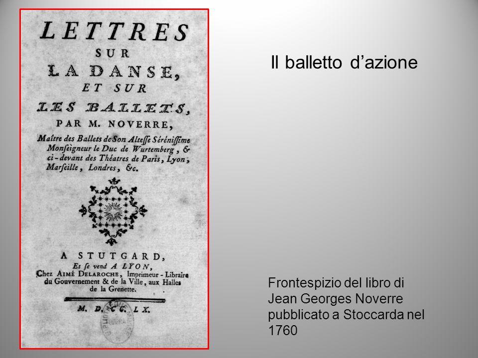 Il balletto dazione Frontespizio del libro di Jean Georges Noverre pubblicato a Stoccarda nel 1760