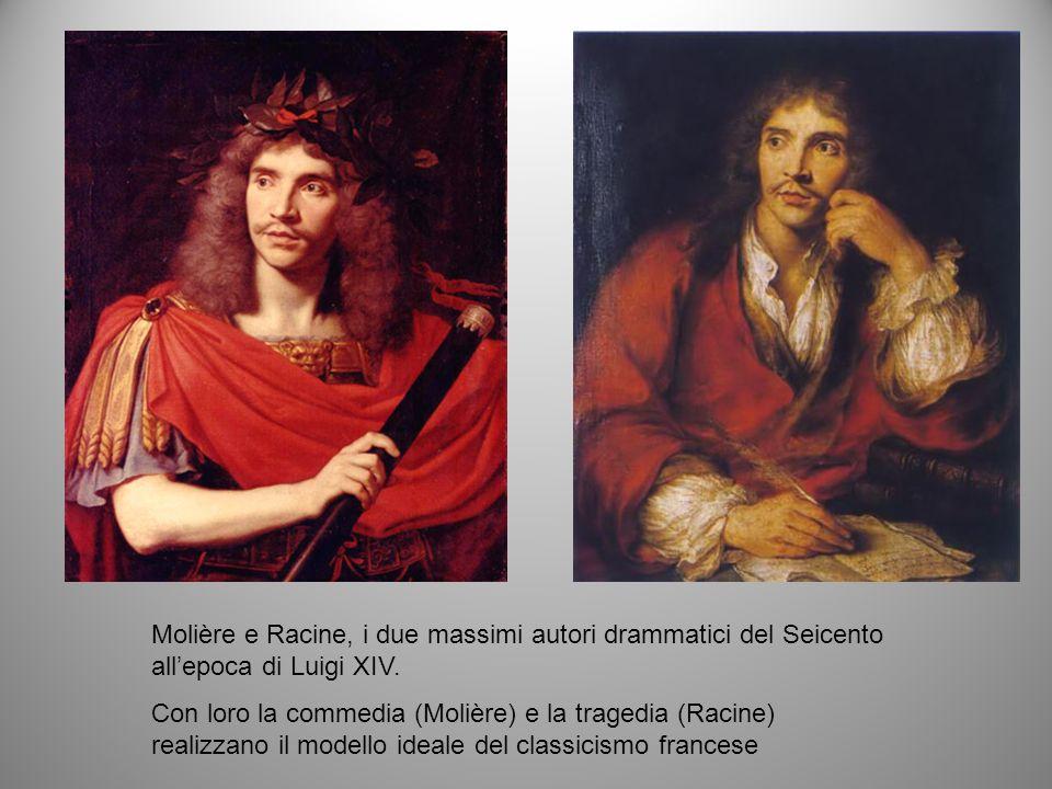 Molière e Racine, i due massimi autori drammatici del Seicento allepoca di Luigi XIV. Con loro la commedia (Molière) e la tragedia (Racine) realizzano