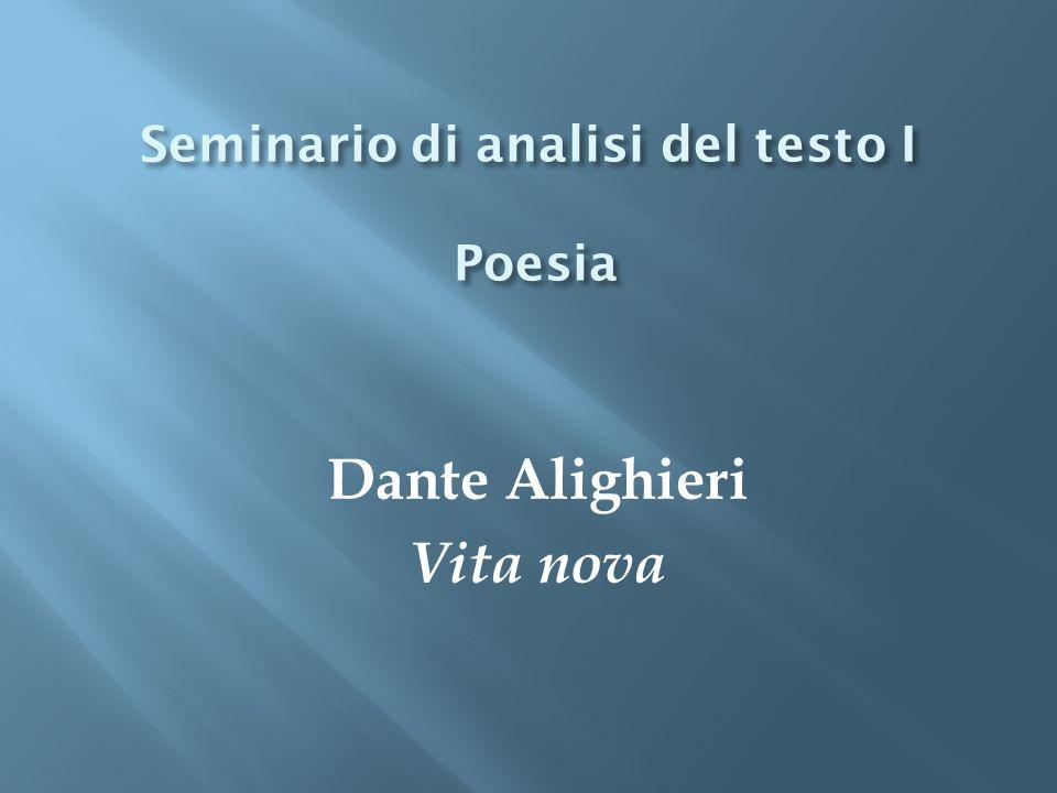 Seminario di analisi del testo I Poesia Dante Alighieri Vita nova