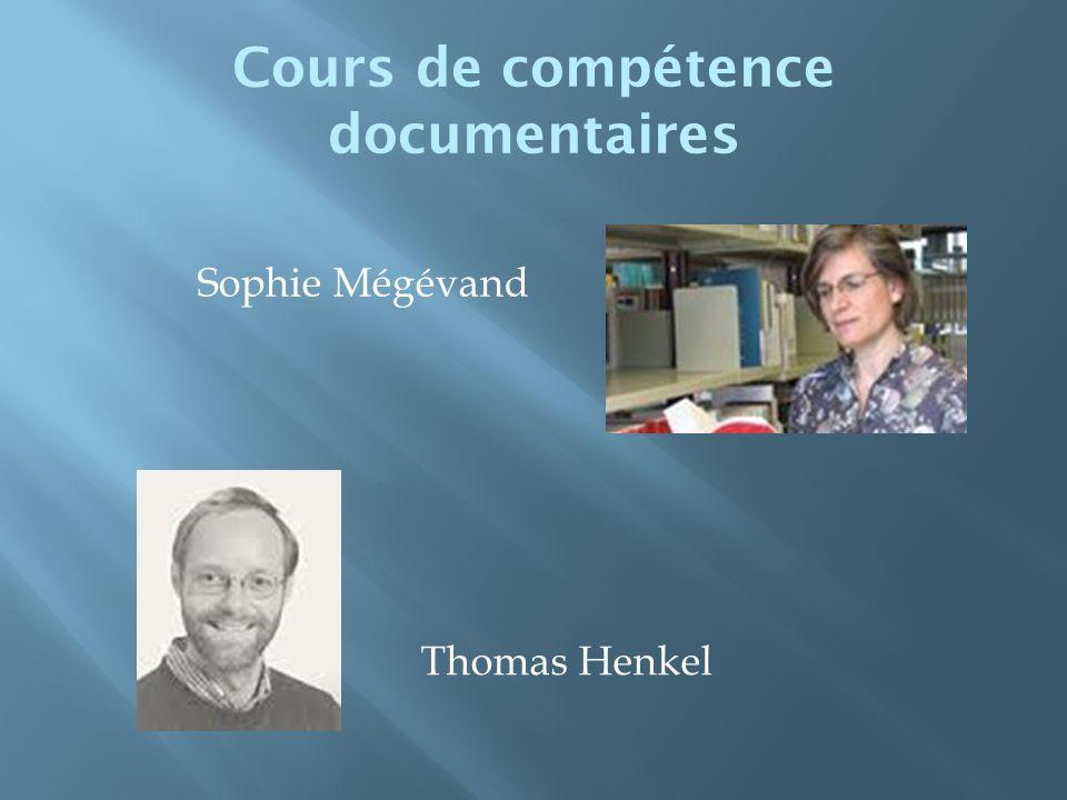 Cours de compétence documentaires Sophie Mégévand Thomas Henkel
