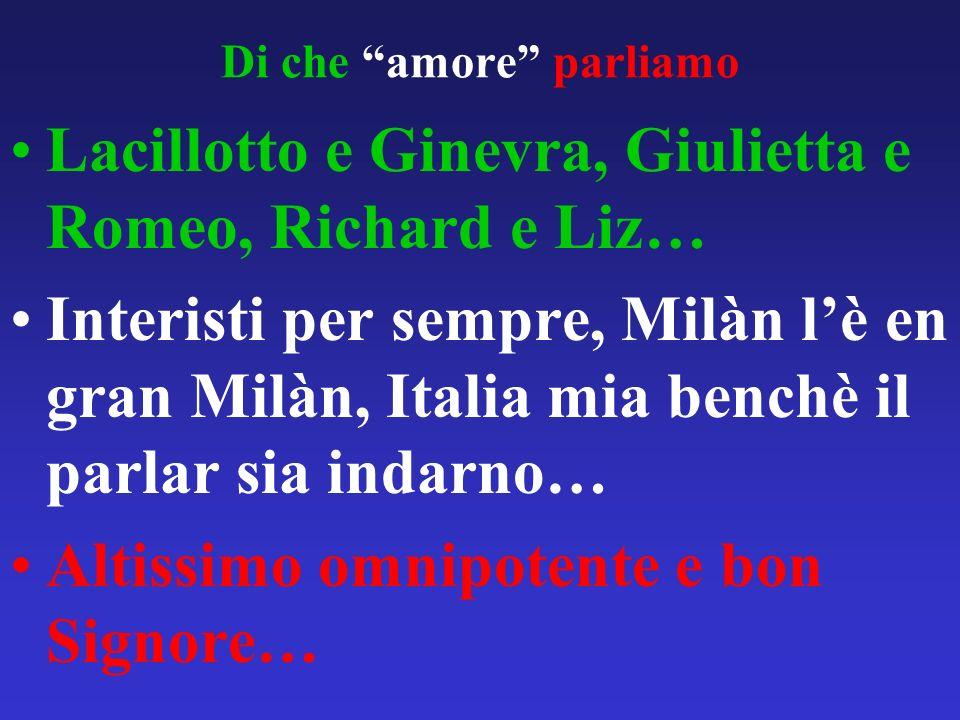Di che amore parliamo Lacillotto e Ginevra, Giulietta e Romeo, Richard e Liz… Interisti per sempre, Milàn lè en gran Milàn, Italia mia benchè il parla