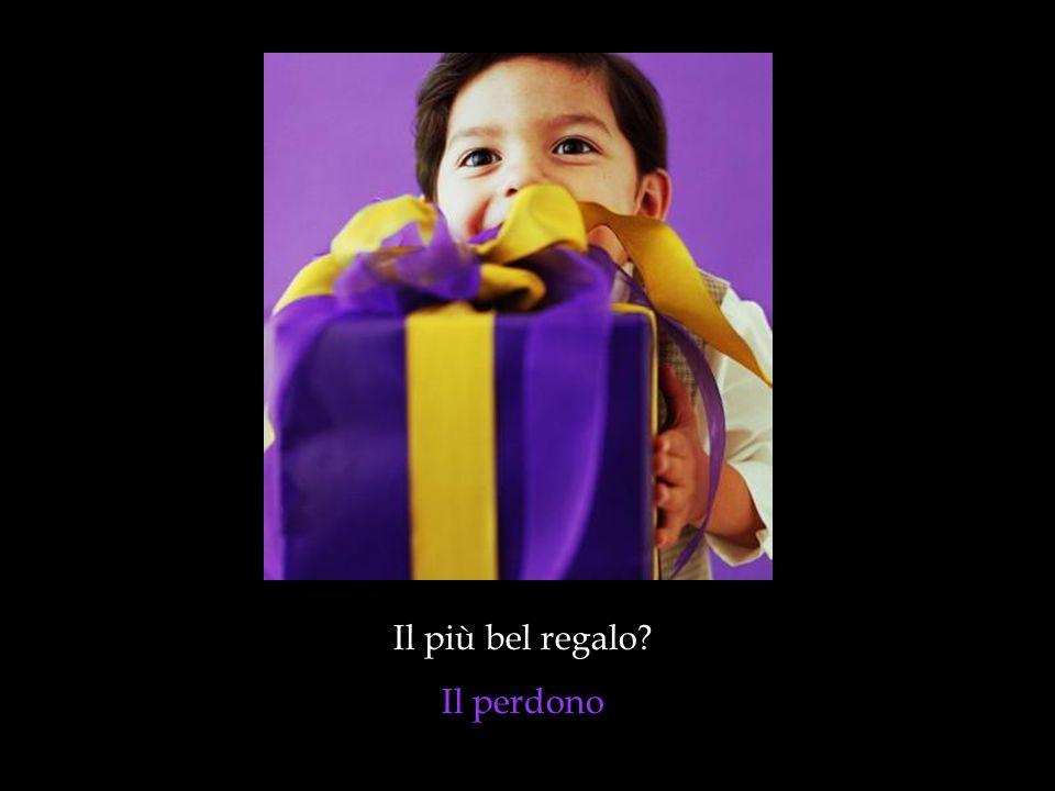 Il più bel regalo? Il perdono