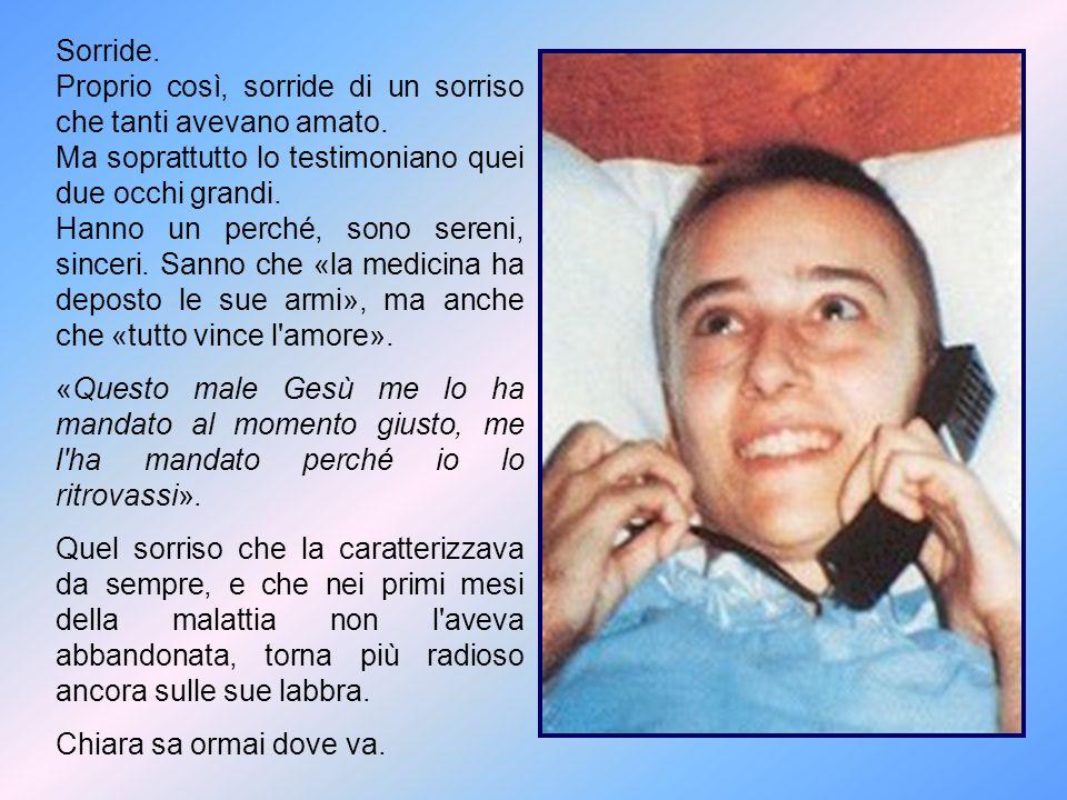 Quando si aggrava e si deve intensificare la terapia con la morfina, Chiara la rifiuta perché, dice: Mi toglie la lucidità, io posso donare a Gesù solo il dolore! .