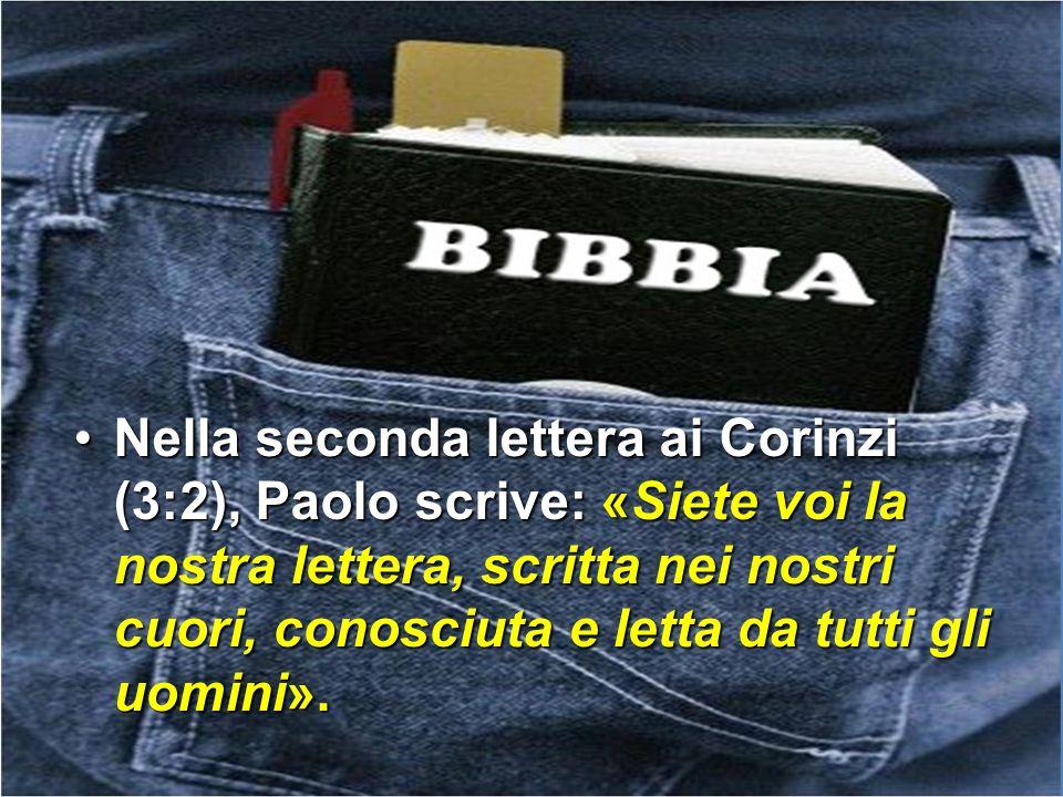 Nella seconda lettera ai Corinzi (3:2), Paolo scrive: «Siete voi la nostra lettera, scritta nei nostri cuori, conosciuta e letta da tutti gli uomini».