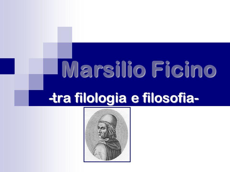 Marsilio Ficino -tra filologia e filosofia-
