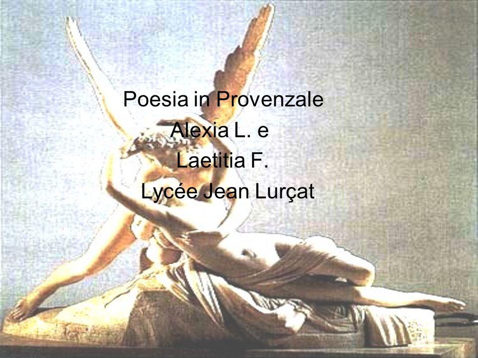 Poesia in Provenzale Alexia L. e Laetitia F. Lycée Jean Lurçat