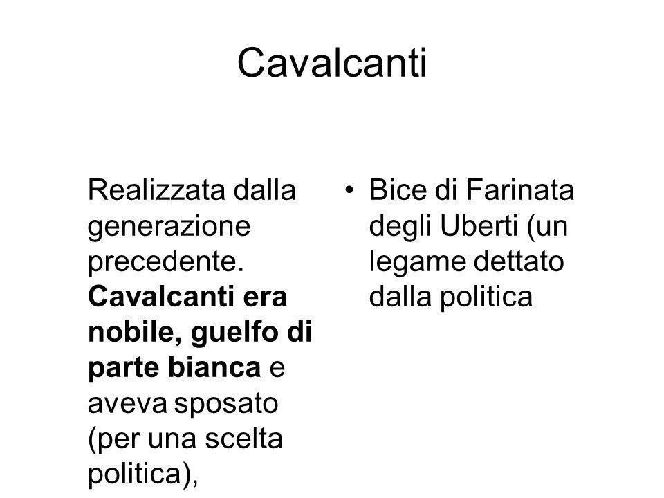 Cavalcanti Realizzata dalla generazione precedente.