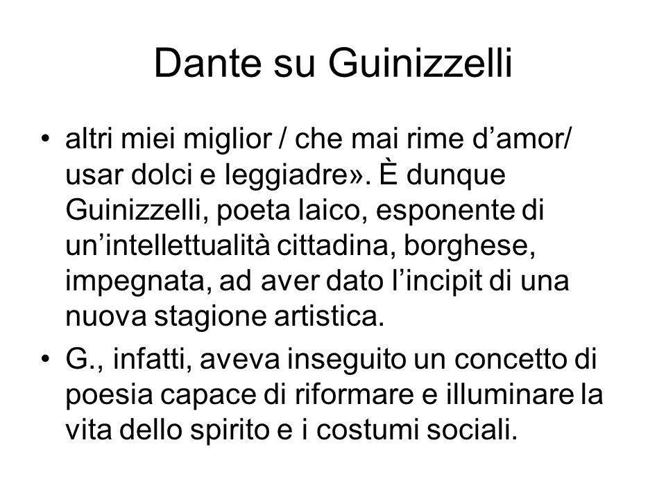 Dante su Guinizzelli altri miei miglior / che mai rime damor/ usar dolci e leggiadre».