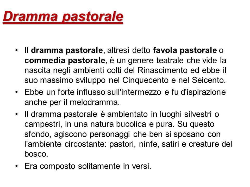 Dramma pastorale Il dramma pastorale, altresì detto favola pastorale o commedia pastorale, è un genere teatrale che vide la nascita negli ambienti col