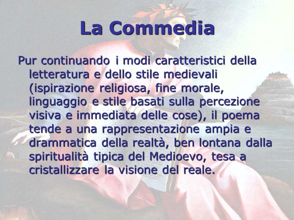 La Commedia Pur continuando i modi caratteristici della letteratura e dello stile medievali (ispirazione religiosa, fine morale, linguaggio e stile ba