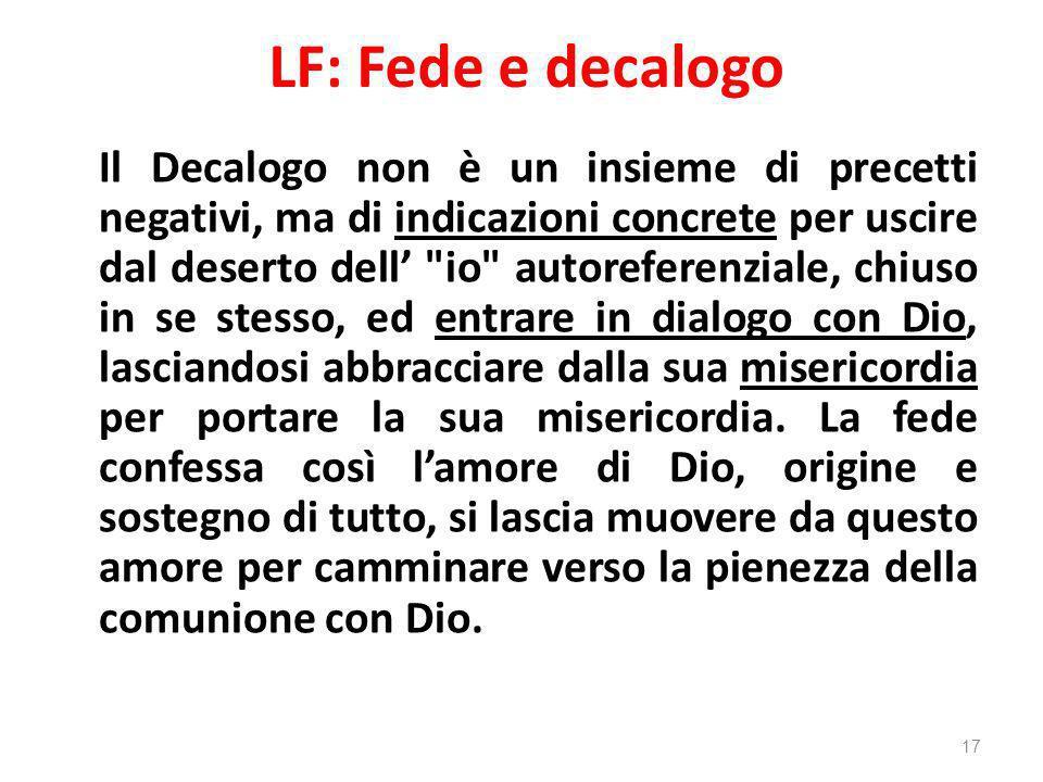 LF: Fede e decalogo Il Decalogo non è un insieme di precetti negativi, ma di indicazioni concrete per uscire dal deserto dell