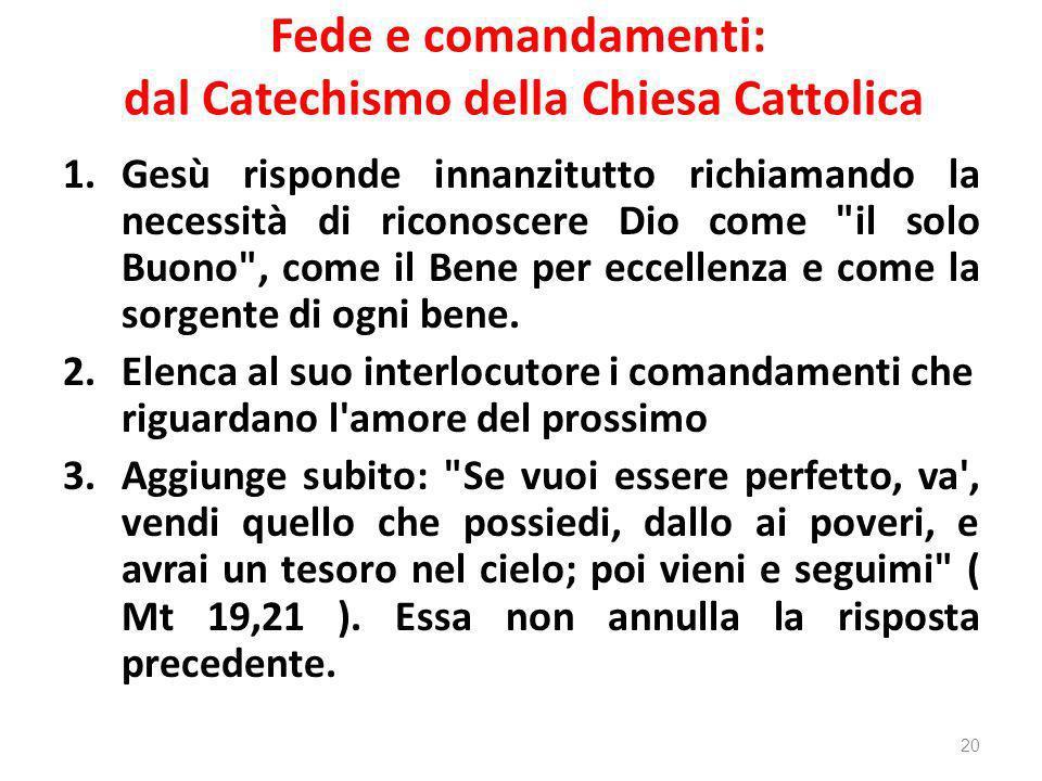 Fede e comandamenti: dal Catechismo della Chiesa Cattolica 1.Gesù risponde innanzitutto richiamando la necessità di riconoscere Dio come