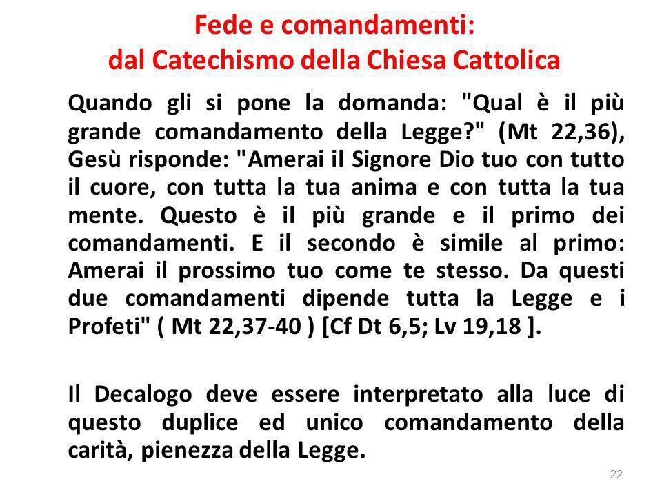 Fede e comandamenti: dal Catechismo della Chiesa Cattolica Quando gli si pone la domanda: