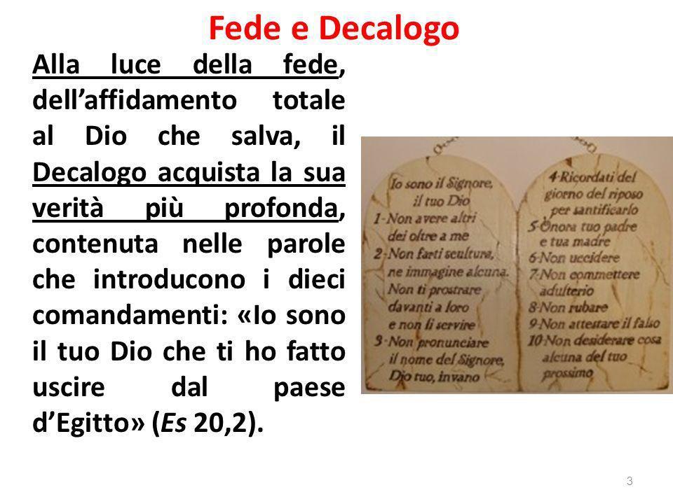 Fede e comandamenti: dal Catechismo della Chiesa Cattolica Il Decalogo si comprende innanzi tutto nel contesto dell Esodo che è il grande evento liberatore di Dio al centro dell Antica Alleanza.