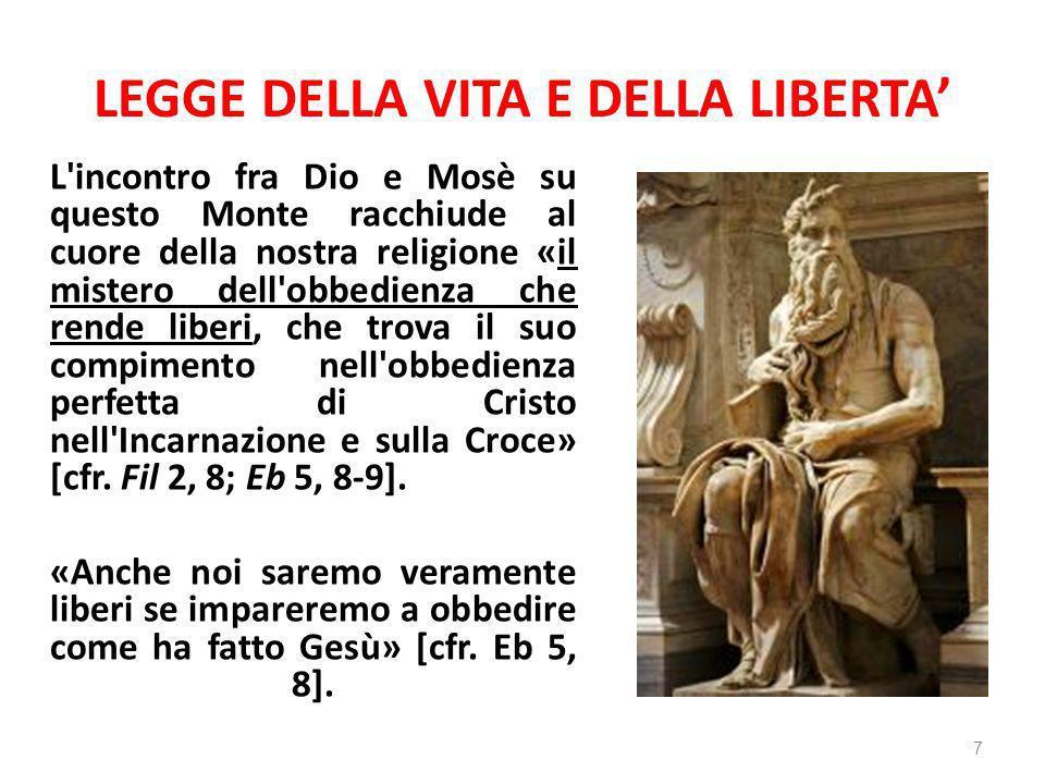 LEGGE DELLA VITA E DELLA LIBERTA I Dieci Comandamenti non sono l imposizione arbitraria di un Signore tirannico.