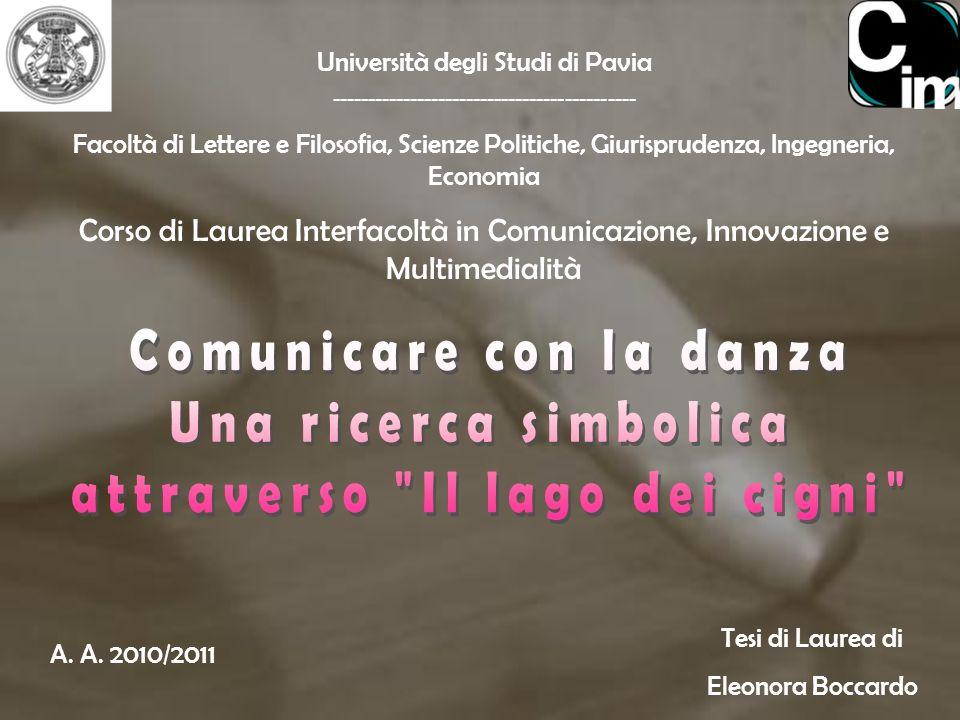 Università degli Studi di Pavia ------------------------------------------- Facoltà di Lettere e Filosofia, Scienze Politiche, Giurisprudenza, Ingegneria, Economia Corso di Laurea Interfacoltà in Comunicazione, Innovazione e Multimedialità A.