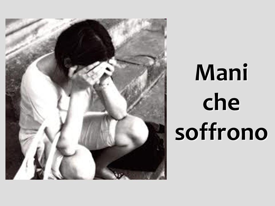 Mani che soffrono