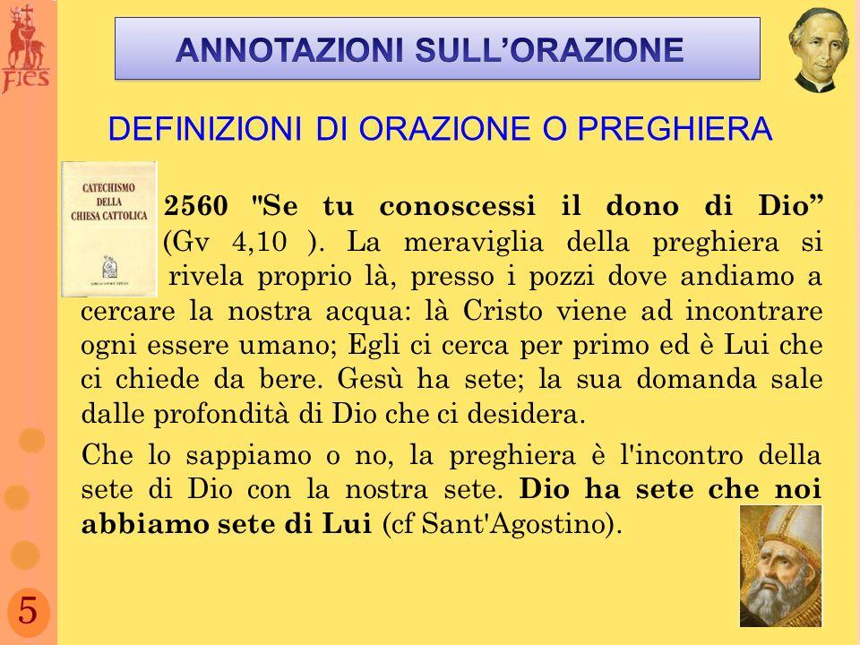 5 DEFINIZIONI DI ORAZIONE O PREGHIERA 2560 Se tu conoscessi il dono di Dio (Gv 4,10 ).
