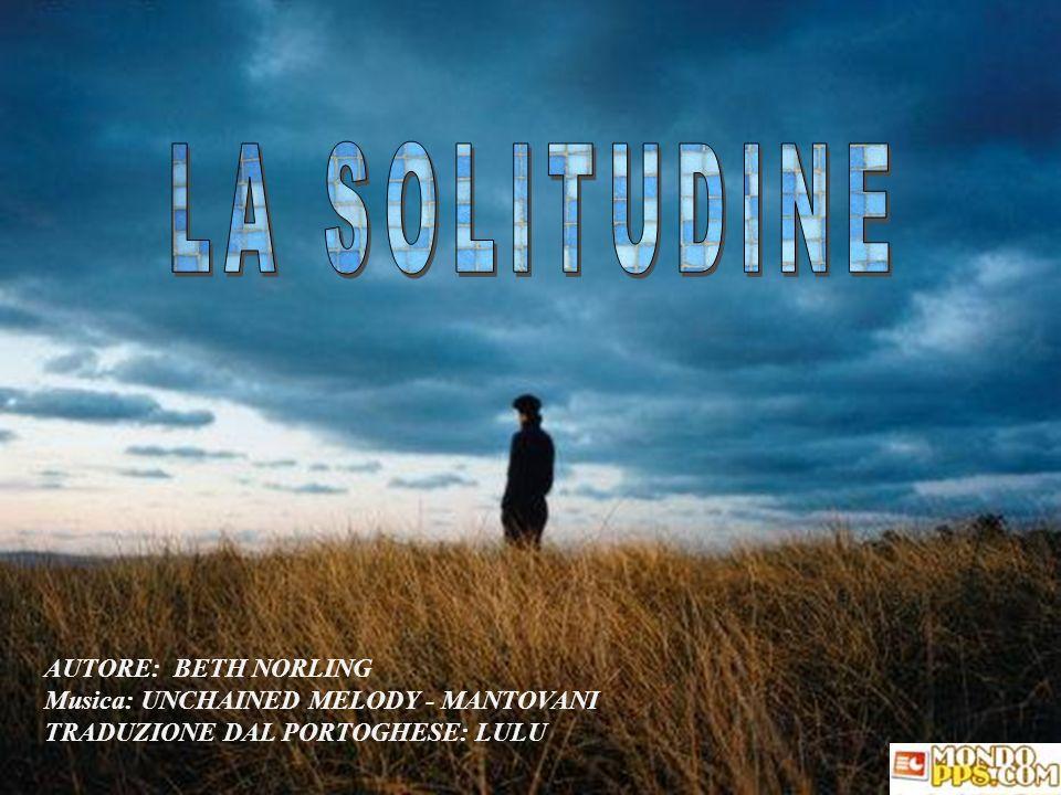 AUTORE: BETH NORLING Musica: UNCHAINED MELODY - MANTOVANI TRADUZIONE DAL PORTOGHESE: LULU